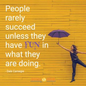 "An image with the text ""People rarely succeed unless they have fun in what they are doing. -Dale Carnegie"""